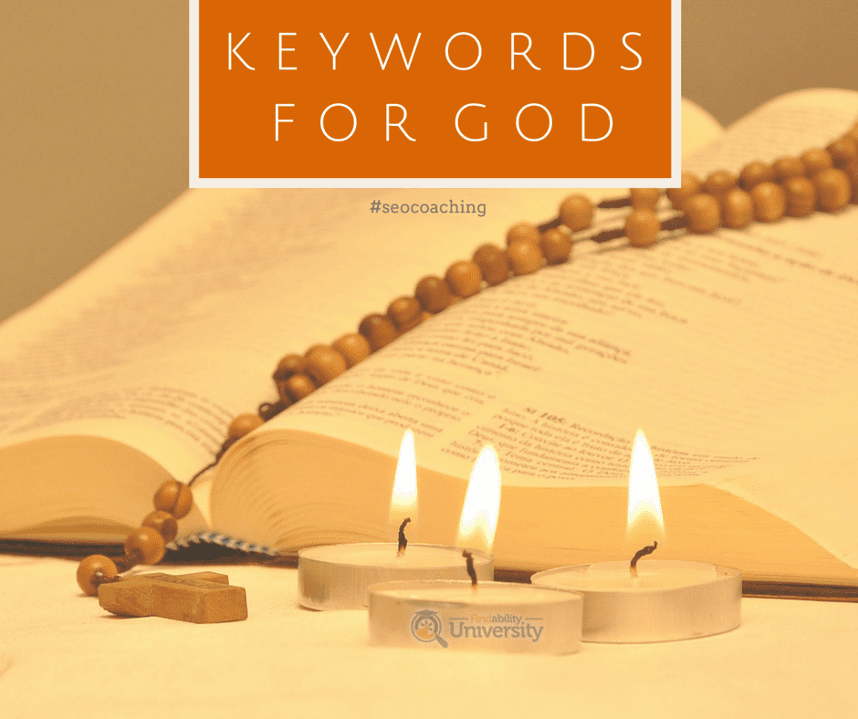 SEO Coaching Case Study: There Really Are Keywords for God!